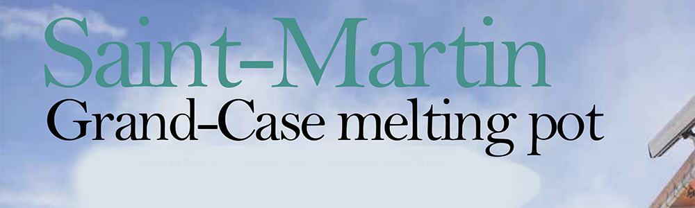 banniere-saint-martin-grand-case-melting-pot